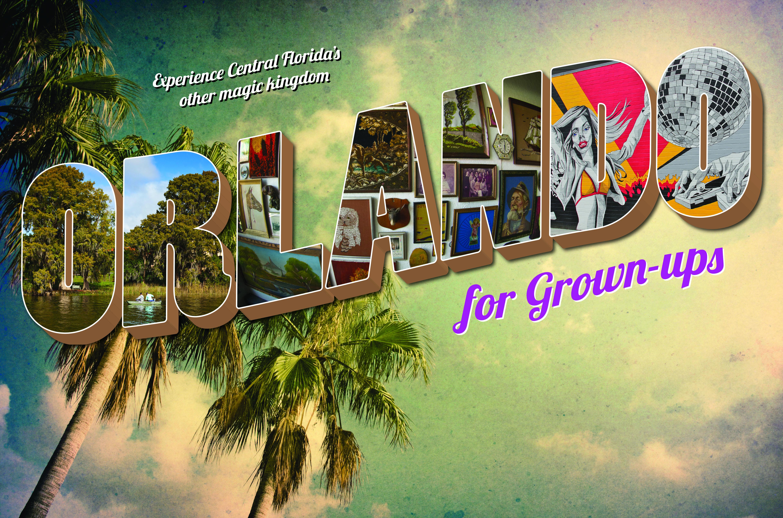Orlando for Grown-Ups - Atlanta Magazine