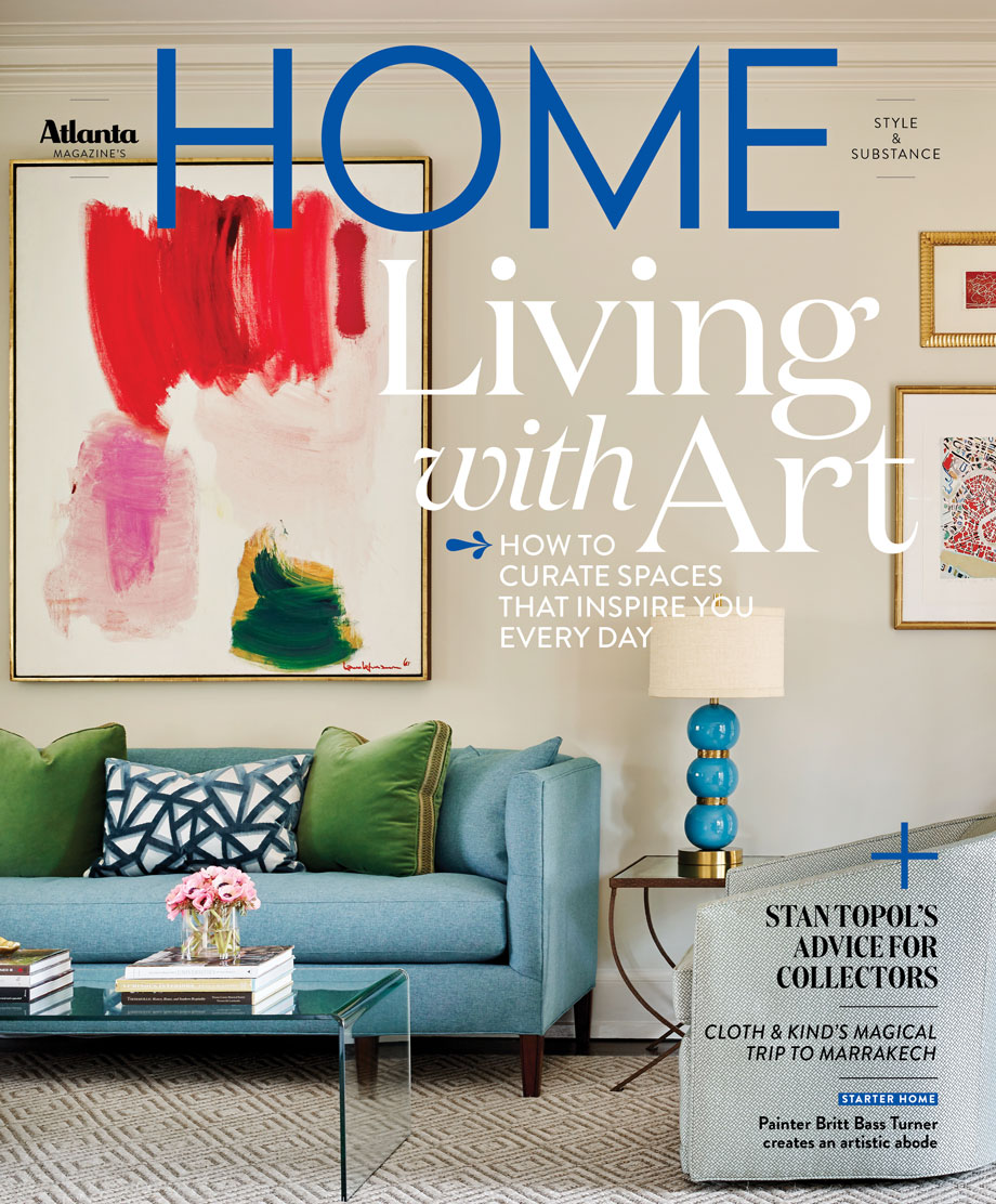 Atlanta Magazine S Home Is A Quarterly Home And Garden Publication Dedicated To Life In The South S Capital City We Cover Design Architecture Art