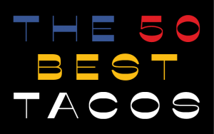 The 50 Best Tacos